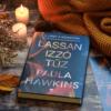 Kép 2/6 - paula-hawkins-lassan-izzo-tuz-21-szazad-kiado