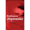 Kép 1/2 - fedoneve-jegmadar-thriller-21-szazad-kiado