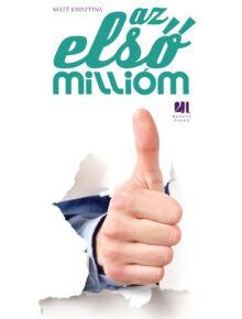 Az első millióm - 33 sikeres magyar fiatal
