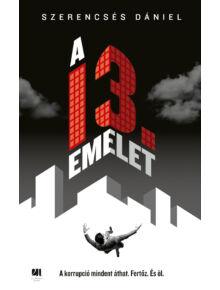 A 13. emelet - Szerencsés Dániel