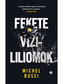 Fekete vízililiomok - Michel Bussi