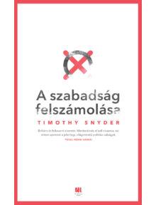 A szabadság felszámolása - Timothy Snyder