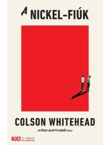 A Nickel-fiúk - KULT Könyvek - Colson Whitehead