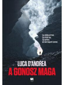 a_gonosz_maga-luca-d-andrea-pszicho-thriller-21-szazad-kiado