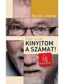 Vágó István: Kinyitom a számat! - új fejezetekkel