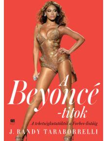 A Beyoncé-titok - A tehetségkutatóktól a Forbes listáig