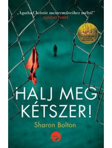 Halj meg kétszer! - Sharon Bolton