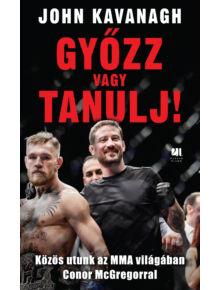 Győzz vagy tanulj! Közös utunk az MMA világában Conor McGregorral