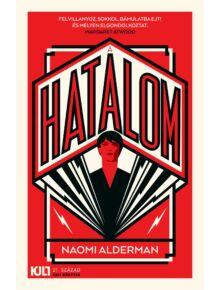 A hatalom - KULT Könyvek - Naomi Alderman