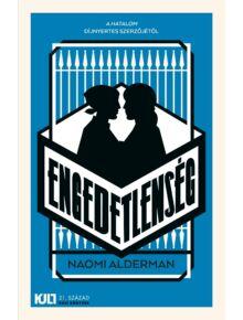 Engedetlenség - KULT Könyvek - Naomi Alderman