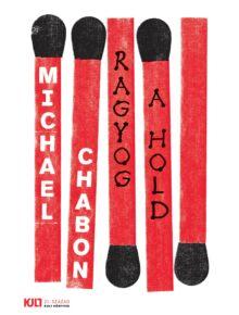 ragyog-a-hold-michelle-chabon-21szazad-kiado-kult-konyvek