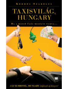 Taxisvilág, Hungary - Ha a hátsó ülés mesélni tudna...