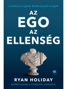 Az ego az ellenség  -  Pusztítsd el az egódat. Mielőtt ő pusztít el téged  - ÚJ fejezettel