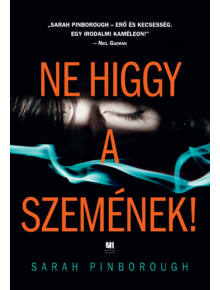 Ne higgy a szemének! - Sarah Pinborough