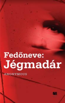 fedoneve-jegmadar-thriller-21-szazad-kiado