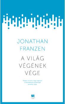 a-vilag-vegenek-vege-jonathan-franzen