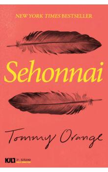 Sehonnai  - KULT Könyvek - Tommy Orange