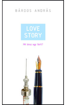 Bárdos András - Love Story -  Mit érez egy férfi