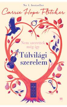 carrie_hope_fletcher_tulvilagi_szerelem_young_adult_romantikus_regeny