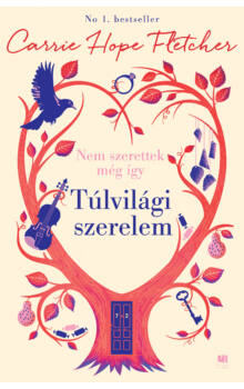 carrie_hope_fletcher_tulvilagi_szerelem_young_adult_romantikus_regeny