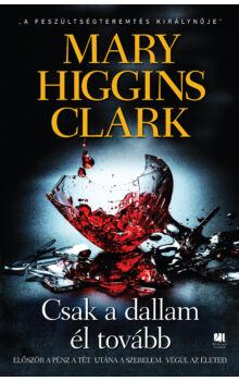 Mary Higgins Clark - Csak  a dallam él tovább - 21. Század Kiadó