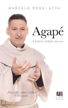 Marcelo Rossi atya - Agapé - A feltétel nélküli szeretet
