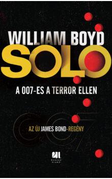 William Boyd - SOLO - A 007-es a terror ellen