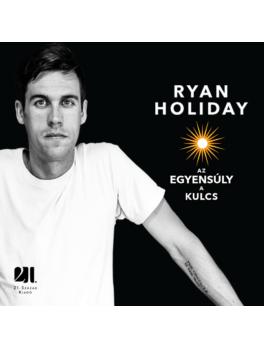 az-egyensuly-a-kulcs-ryan-holiday-21-szazad-kiado-konyv