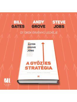 A győztes stratégia: Bill Gates, Andy Grove és Steve Jobs öt örök érvényű leckéje