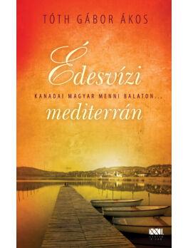 Édesvízi mediterrán - Kanadai magyar menni Balaton…