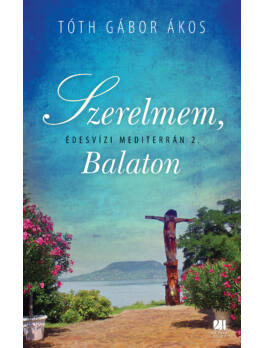 Szerelmem, Balaton - Édesvízi mediterrán 2.