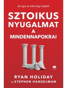 sztokius-nyugalom-amindennapokra-ryan-holiday