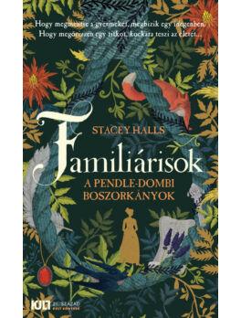 Familiárisok - A pendle-dombi boszorkányok - Stacey Halls