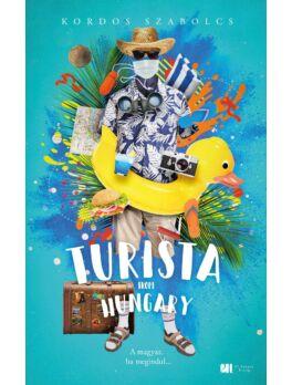 Turista from Hungary - A magyar, ha megindul...  - Bővített, új kiadás