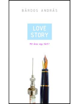 Love Story -  Mit érez egy férfi