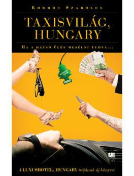xx-Taxisvilág, Hungary - Ha a hátsó ülés mesélni tudna...
