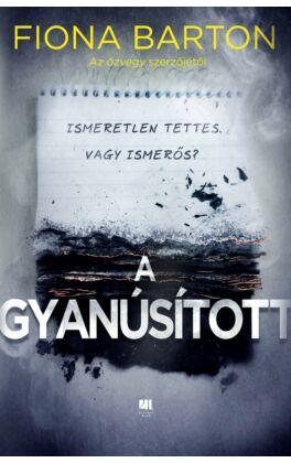 a-gyanusitott-fiona-barton-thriller-konyv-21-szazad-kiado
