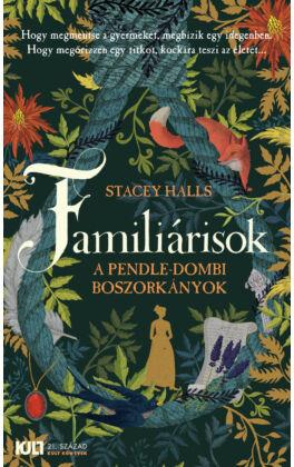 familiarisok-a-pendle-dombi-boszorkanyok-stacey-halls-konyv-21-szazad-kiado