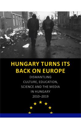 hungary-turns-its-back-on-europe-dismantling-culture-education-science-and-the-media-in-hungary-2010-2019-book