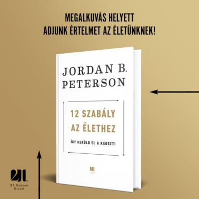 12-szabaly-az-elethez-jordan-b-peterson-21-szazad-kiado
