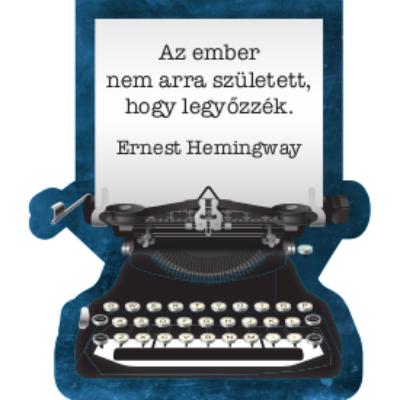 Hemingway idézet - mágnes