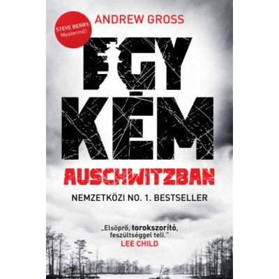 Egy kém Auschwitzban - Andrew Gross