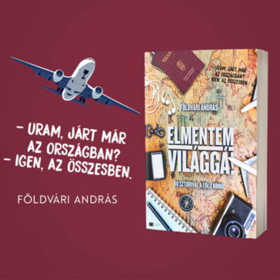 Elmentem világgá! - 80 sztorival a föld körül - Földvári András SZÉPSÉGHIBÁS