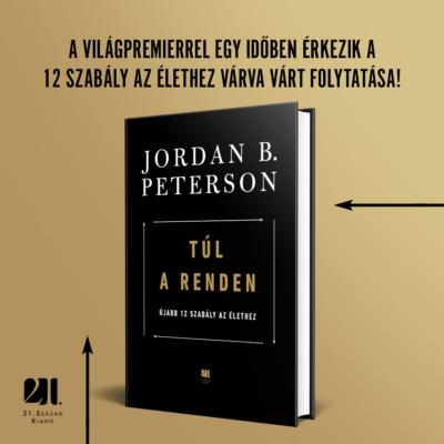 Túl a renden: újabb 12 szabály az élethez - Jordan B. Peterson