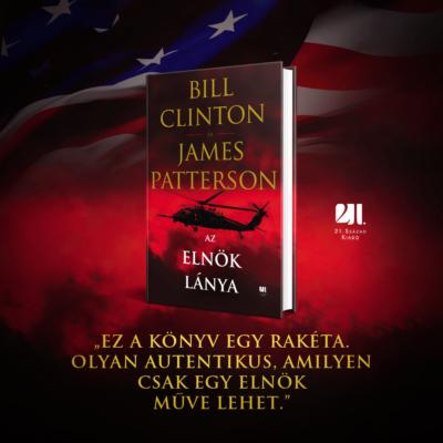 az-elnok-lanya-bill-clinton-james-patterson-21-szazad-kiado-politikai-thriller