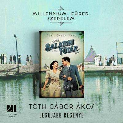 Balatoni Futár - Millennium, Füred, szerelem - Tóth Gábor Ákos