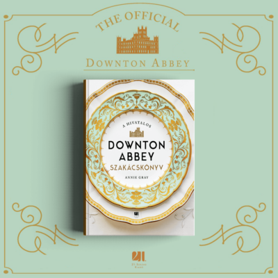 a-hivatalos-downton-abbey-szakacskonyv-annie-gray-21-szazad-kiado-konyv