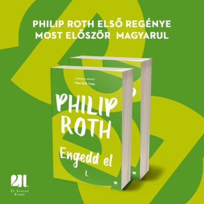 Engedd el -  I. és II. kötet - Philip Roth