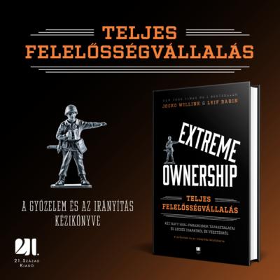 Extreme Ownership - Teljes felelősségvállalás - Jocko Willink - Leif Babin