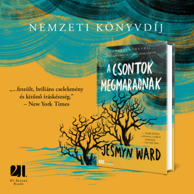 A csontok megmaradnak - KULT Könyvek - Jesmyn Ward